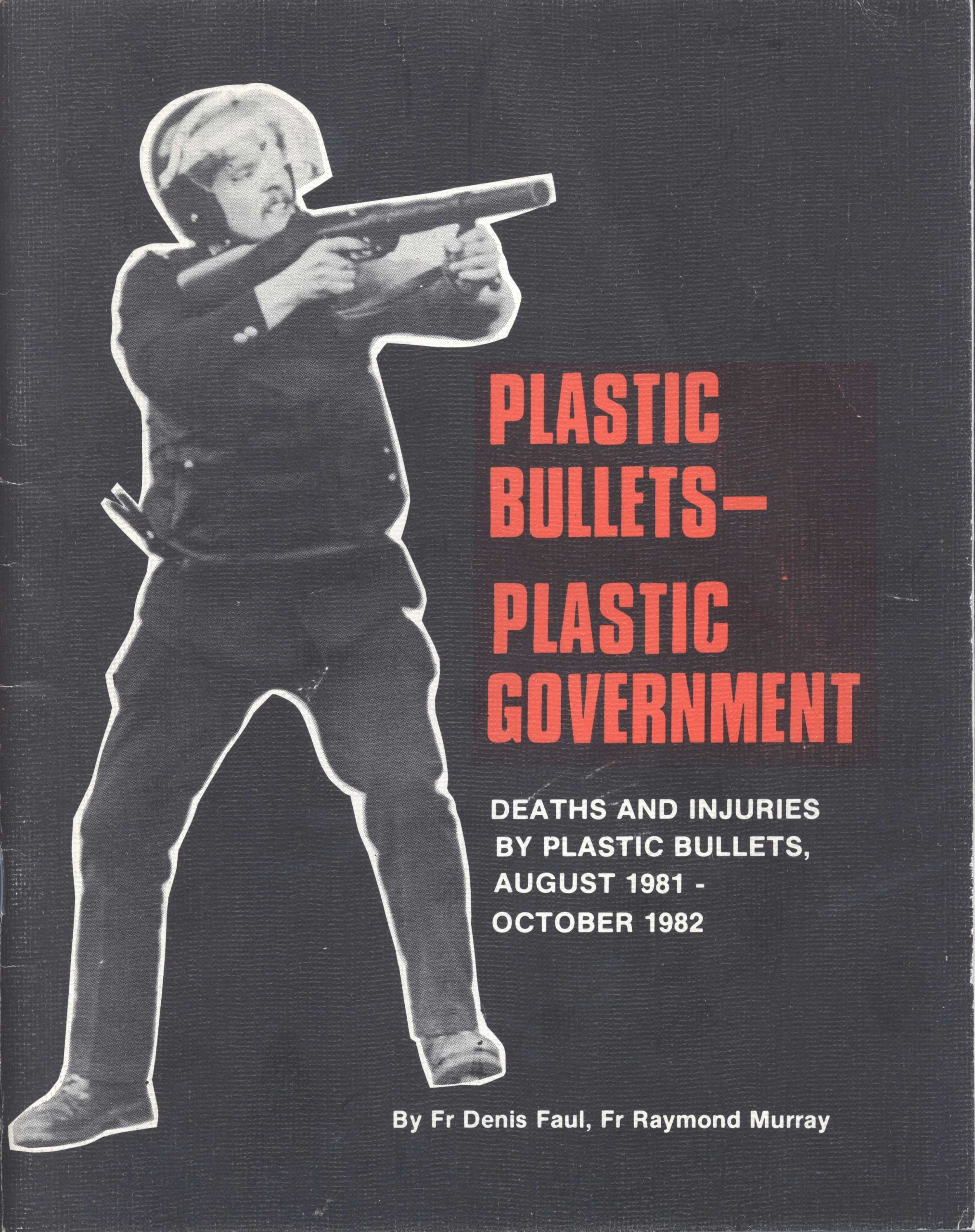 plastic bullets plastic government